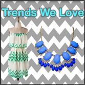 trends we Love