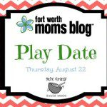 1st Fort Worth Moms Blog Play Date