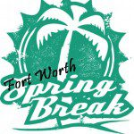 Cowtown Mom's Guide to Spring Break