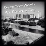 Shop Local: Cowtown Father's Day Gift Guide