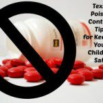 Texas Poison Control: Tips for Keeping Your Children Safe