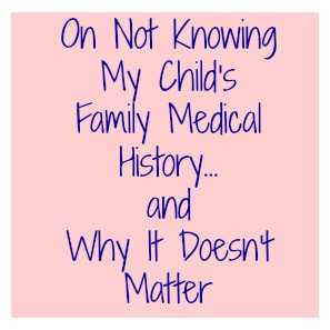not knowing medical history