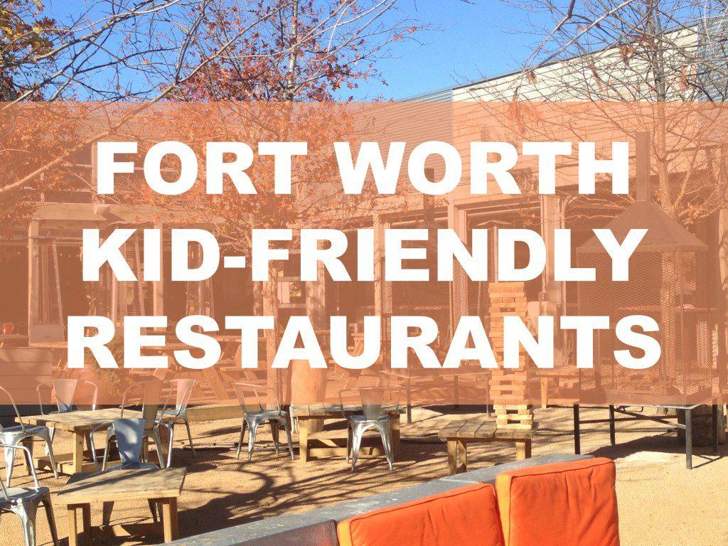 Kid Friendly Fort Worth Restaurants