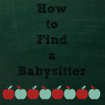 Finding a Babysitter 101