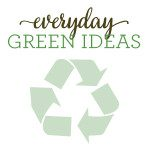Green Ideas to Make Every Day Earth Day