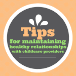 Tips for Maintaining Healthy Relationships with Childcare Providers