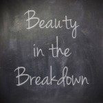 There's Beauty in the Breakdown, Even for an Ugly Cryer!