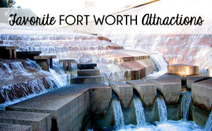 Favorite Fort Worth Attractions