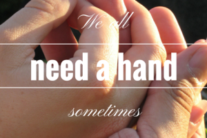 we all need a hand
