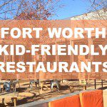 50 Fort Worth Area Kid-Friendly Restaurants