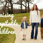 Raising Hospitable Children