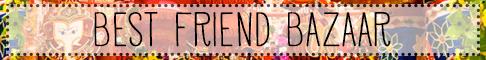 Best Friend Bazaar