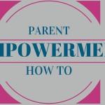 Parent Empowerment Is . . .