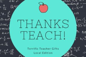 Terrific Teacher GiftsLocal Edition