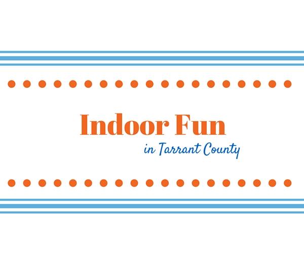 indoor fun in tarrant county