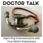 Doctor Talk: Improving Communication with Your Child's Pediatrician