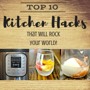 Top 10 Kitchen Hacks