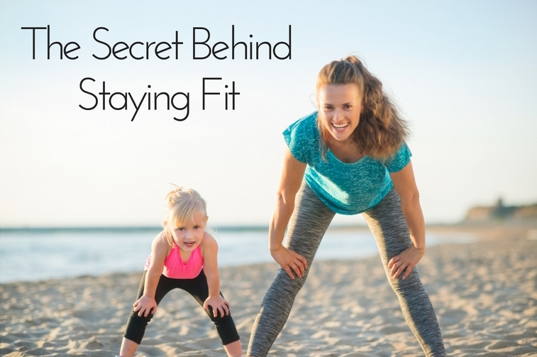 the secret behind staying fit