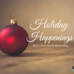 2016 FWMB Guide to Holiday Happenings in DFW