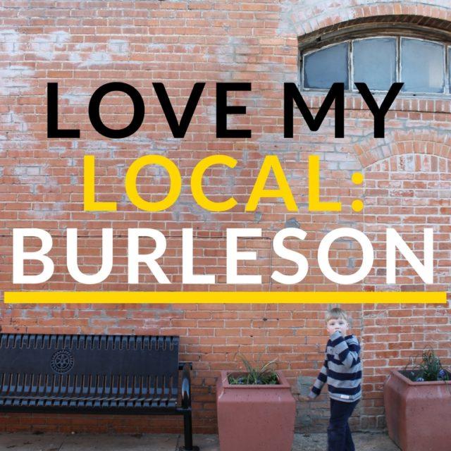 Burleson Love My Local