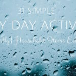 31 Simple Rainy Day Activities: {Mostly} Household Items Edition