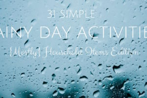 31 simple rainy day activities