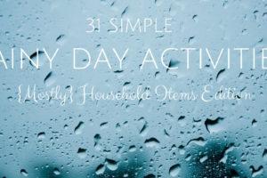 31 simple rainy day activities