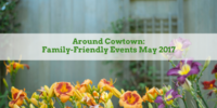 Around Cowtown Family Friendly events in Fort Worth May 2017