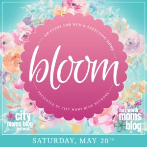 2017 Bloom Fort Worth moms blog