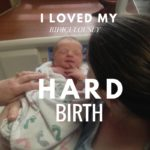 I Loved My Ridiculously Difficult Birth
