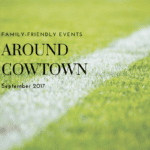 Around Cowtown: Family-Friendly Events September 2017