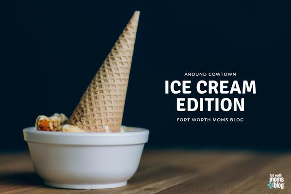 ice cream around cowtown fort worth tarrant county