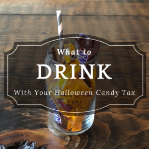 What to Drink With Your Candy Tax