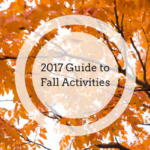 2017 Guide to Fall Activities {Pumpkin Patches, Farms, and Festivals}