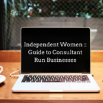 Independent Women :: Guide to Consultant Run Businesses