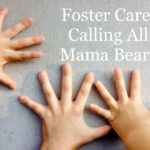 Foster Care: Calling All Mama Bears