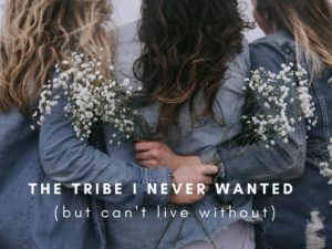 The tribe I never wanted