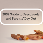 2018 Guide to Preschools and Parents' Day Out