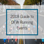 2018 Guide to DFW Running Events