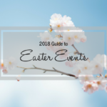 2018 Guide to Easter Events