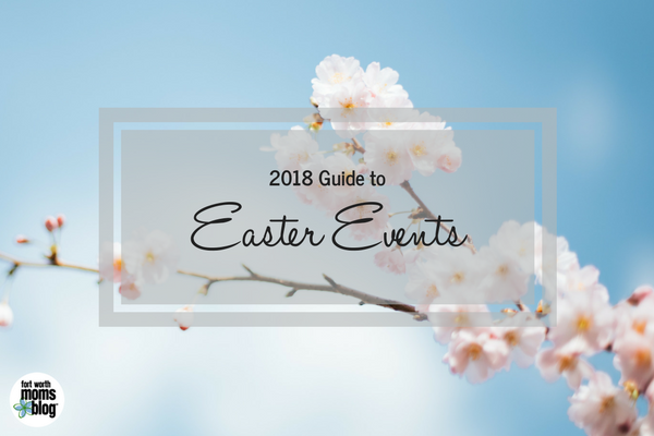 2018 Guide to Easter events, activities, and egg hunts in Fort Worth and Tarrant county.