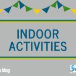 Guide to Indoor Activities