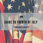 2018 Guide to Fourth of July in Tarrant County