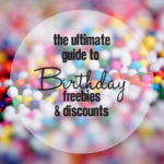 The Ultimate Guide to Birthday Freebies and Discounts