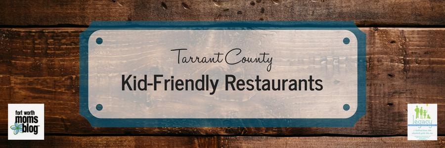 Fort Worth Area Kid-Friendly Restaurants