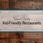Kid-Friendly Restaurants in Tarrant County
