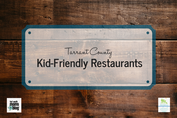 Tarrant County Kid-Friendly Restaurants