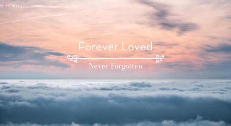 Forever Loved, Never Forgotten :: Remembering Pregnancy & Infant Loss