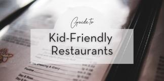 Take your children to kid-friendly restaurants.