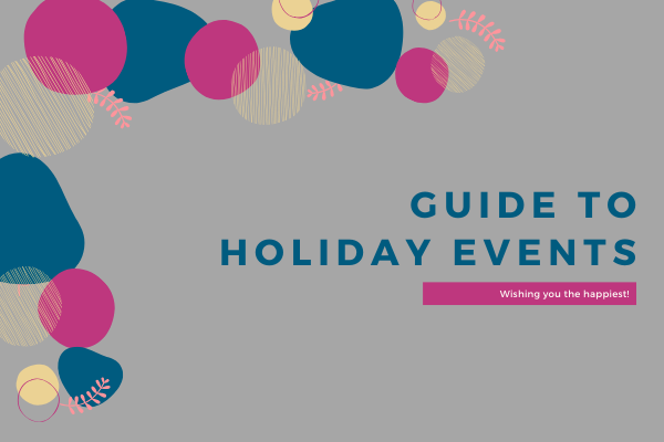 Guide to Holiday Events 2019